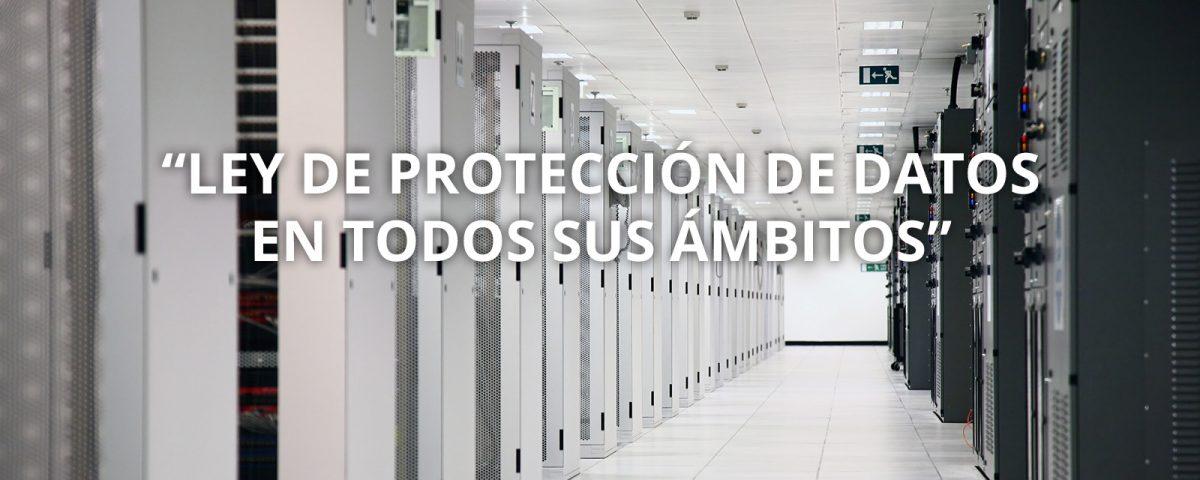 CHARLA: LEY DE PROTECCIÓN DE DATOS EN TODOS SUS ÁMBITOS.